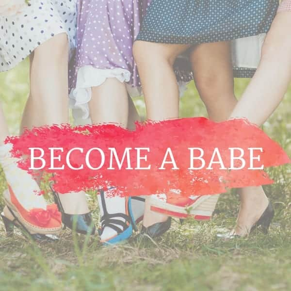 BECOME A BABE